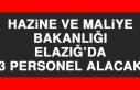 Hazine ve Maliye Bakanlığı Elazığ'da 3 Personel...