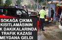 Sokağa Çıkma Yasağının İlk Dakikalarında Trafik...