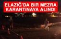 Elazığ'da Bir Mezra Karantinaya Alındı
