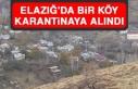 Elazığ'da Bir Köy Karantinaya Alındı