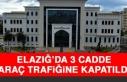 Elazığ'da 3 Cadde Araç Trafiğine Kapatıldı