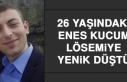 26 Yaşındaki Enes Kucum, Lösemiye Yenik Düştü