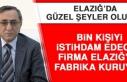 Bin Kişiyi İstihdam Edecek Firma Elazığ'da Fabrika...