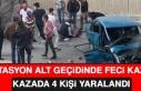 İstasyon Alt Geçidinde Feci Kaza! 4 Kişi Yaralandı
