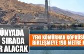 Yeni Kömürhan Köprüsü'nde Birleşmeye 198 Metre Kaldı