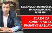 Elazığ'da Konut Fiyatları Düşüşe Başlayacak