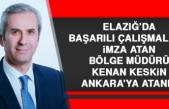 Başarılı Çalışmalara İmza Atan Bölge Müdürü Keskin Ankara'ya Atandı
