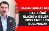 Bakan Murat Kurum, Elazığ'a Geliyor