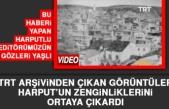 TRT Arşivinden Çıkan Görüntüler Harput'un Zenginliklerini Ortaya Çıkardı