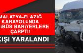 Malatya-Elazığ Karayolunda Minibüs Bariyerlere Çarptı: 6 Yaralı