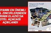 Dünya Markası Otelin Elazığ'a Geleceği Açıklandı