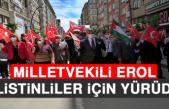 Milletvekili Erol, İsrail'in Filistinlilere Yönelik Saldırılarını Protesto İçin Yürüdü