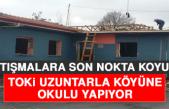 Uzuntarla Köyü'ne Okul Yapımı İçin Son Nokta Koyuldu