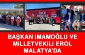 Başkan İmamoğlu ve Milletvekili Erol Malatya'da