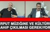 """""""Harput Müziğine ve Kültürüne Sahip Çıkılması Gerekiyor"""""""
