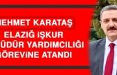 Mehmet Karataş Elazığ İŞKUR İl Müdür Yardımcılığı Görevine Atandı