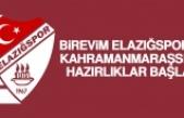 Birevim Elazığspor'da Kahramanmaraşspor Hazırlıklar Başladı