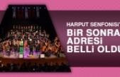 Harput Senfonisi'nin Bir Sonraki Adresi Belli Oldu