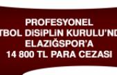 PFDK'dan Elazığspor'a 14.800 TL Para Cezası…