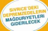 Sivrice'deki Depremzedelerin Mağduriyetleri Giderilecek