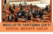 Meclis'te Tartışma Çıktı, Sosyal Mesafe Aşıldı
