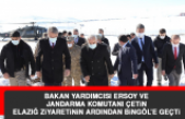 Bakan Yardımcısı ve Jandarma Komutanı Elazığ'ın Ardından Bingöl'e Geçti