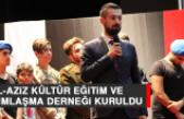 El-Aziz Kültür Eğitim ve Yardımlaşma Derneği Kuruldu