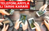 Cep Telefonlarıyla İlgili Tarihi Kararı