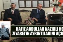 Cumhurbaşkanı Erdoğan'ın Hafız Nazırlı Ziyaretinin Ayrıntıları Belli Oldu