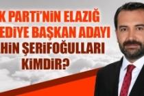 AK Parti Elazığ Belediye Başkan Adayı Şahin Şerifoğulları Kimdir?