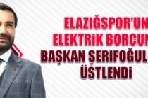Elazığspor'un Elektrik Borcunu Başkan Şerifoğulları Üstlendi