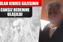 Kayıp Olan Kıbrıs Gazisinin Cansız Bedenine Ulaşıldı