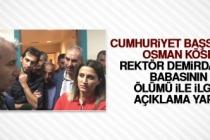 Başsavcı Köse Rektör Demirdağ'ın Babasının Ölümü İle İlgili Açıklama Yaptı