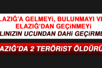Bakan Soylu açıkladı! Elazığ'da 2 terörist öldürüldü…