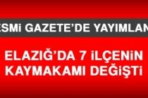Elazığ'da 7 İlçenin Kaymakamı Değişti