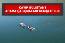 Kayıp Gülistan'ı Arama Çalışmaları Genişletildi