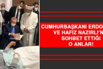 Cumhurbaşkanı Erdoğan'ın ve Hafız Nazırlı'nın Sohbet Ettiği O Anlar