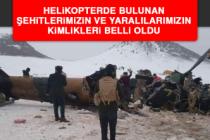 Helikopterde Bulunan Şehitlerimizin ve Yaralılarımızın Kimlikleri Belli Oldu