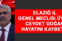 Elazığ İl Genel Meclisi Üyesi Cevdet Doğan Hayatını Kaybetti