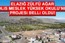 Elazığ Zülfü Ağar Polis Meslek Yüksek Okulu'nun Projesi Belli Oldu!
