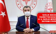 Sağlık Bakanı Fahrettin Koca'dan 81 İl Sağlık Müdürüne Bayram Uyarısı