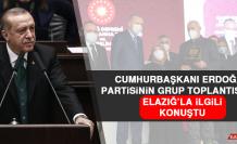 Cumhurbaşkanı Erdoğan, Partisinin Grup Toplantısında Elazığ'la İlgili Konuştu