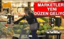 Marketlere Yeni Düzen Geliyor!