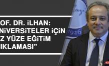 """Prof. Dr. İlhan: """"Üniversiteler için yüz yüze eğitim açıklaması"""""""