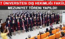 Fırat Üniversitesi Diş Hekimliği Fakültesi Mezuniyet Töreni Yapıldı