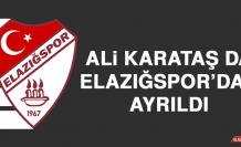 Ali Karataş da Elazığspor'dan Ayrıldı