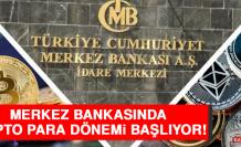 Merkez Bankasında Kripto Para Dönemi Başlıyor