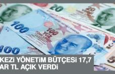 Merkezi Yönetim Bütçesi 17,7 Milyar TL Açık Verdi