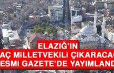 Elazığ'ın Kaç Milletvekili Çıkaracağı Resmi Gazete'de Yayımlandı!