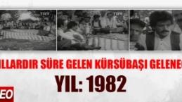 1982 Yılında Elazığ Kürsübaşı Programı